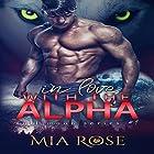 In Love with an Alpha: Full Moon Series, Book 1 Hörbuch von Mia Rose Gesprochen von: Sarah Puckett