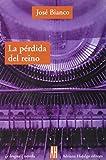 img - for La Perdida Del Reino/the Lost of the Kingdom (La Lengua) (Spanish Edition) book / textbook / text book
