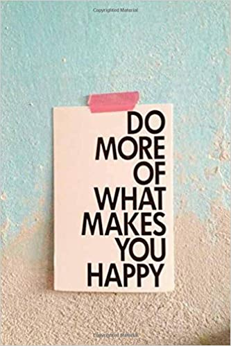 Image result for do more of what makes you happy