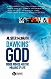 Dawkins' God - Genes, Memes and the Meaning ofLife