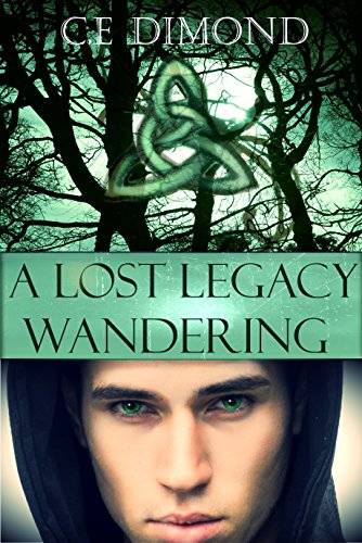 Book: A Lost Legacy - Wandering (Lost Legacies Book 0) by C.E Dimond