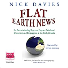 Flat Earth News Audiobook by Nick Davies Narrated by Steven Crossley