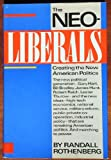 The neoliberals: Creating the new American politics