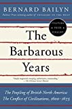 img - for The Barbarous Years: The Peopling of British North America--The Conflict of Civilizations, 1600-1675 book / textbook / text book
