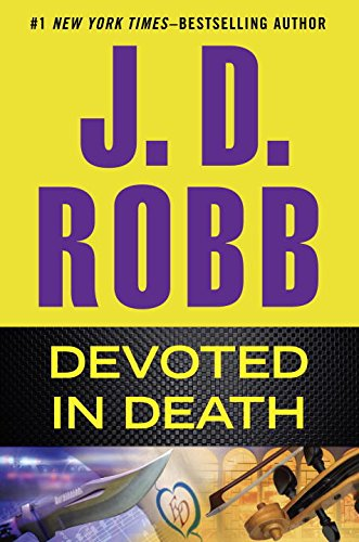 Devoted in Death - Book #41 of the In Death