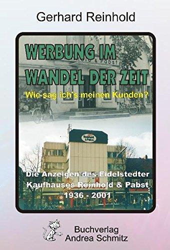 Werbung im Wandel der Zeit: Wie sag ich's meinen Kunden?  -  Die Anzeigen des Eidelstedter Kaufhauses Reinhold & Pabst 1936-2001