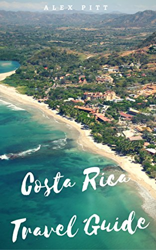 Costa Rica Travel Guide: Typical costs, visas and entry formalities, health and medical tourism, weather and climate, wildlife, and a guide for each Costa Rican region (Dutch Edition)
