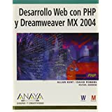Desarrollo Web con PHP y Dreamweaver Mx 2004 / PHP Web Development with Macromedia Dreamweaver Mx 2004 (Diseño Y Creatividad / Design and Creativity) (Spanish Edition)