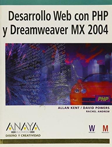 Desarrollo Web con PHP y Dreamweaver Mx 2004 / PHP Web Development with Macromedia Dreamweaver Mx 2004 (Diseño Y Creatividad / Design and Creativity) (Spanish Edition) [Allan Kent - David Powers - Rachel Andrew] (Tapa Blanda)