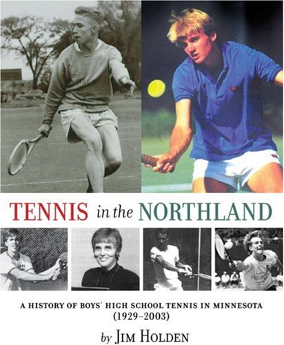 Download Tennis in the Northland: A History of Boys' High School Tennis in Minnesota pdf