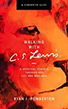 img - for Walking with C.S. Lewis, Companion Guide: A Spiritual Journey Through His Life and Writings book / textbook / text book