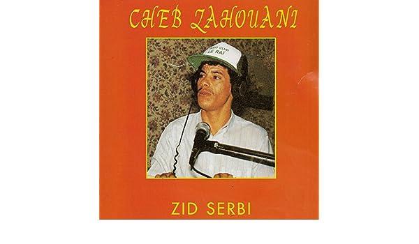 cheb zahouani zid serbi mp3 gratuit