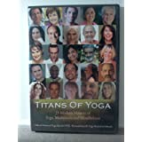 Titans Of Yoga: 25 Modern Masters Of Yoga, Meditation And Mindfulness
