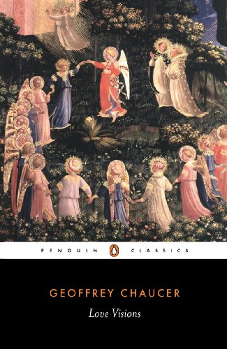 Geoffrey Chaucer: Love Visions (Penguin Classics)