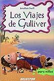 Los viajes de Gulliver/ Gulliver's Travels (Clasicos Para Ninos/ Classics for Children) (Spanish Edition)