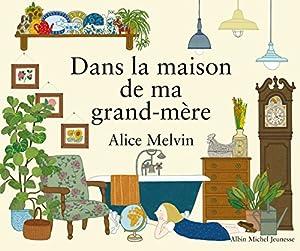 """Afficher """"Dans la maison de ma grand-mère"""""""