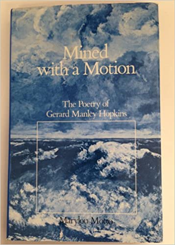Mined with a Motion: Poetry of Gerard Manley Hopkins