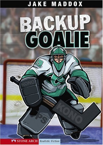 Backup Goalie (Jake Maddox Sports Stories)