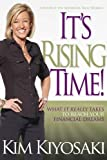 img - for It's Rising Time!: What It Really Takes To Reach Your Financial Dreams book / textbook / text book