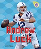 Andrew Luck, Jon M. Fishman, 1467718882
