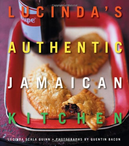 Lucinda's Authentic Jamaican Kitchen by Lucinda Scala Quinn, Quentin Bacon