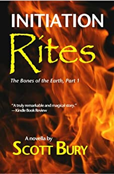 Initiation Rites: The Bones of the Earth, Part 1 (The Dark Age) by [Bury, Scott]