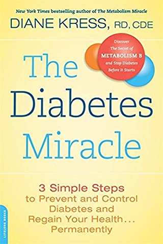 The Diabetes Miracle: 3 Simple Steps to Prevent and Control Diabetes and Regain Your Health . . . (Daniel Pink Sales)