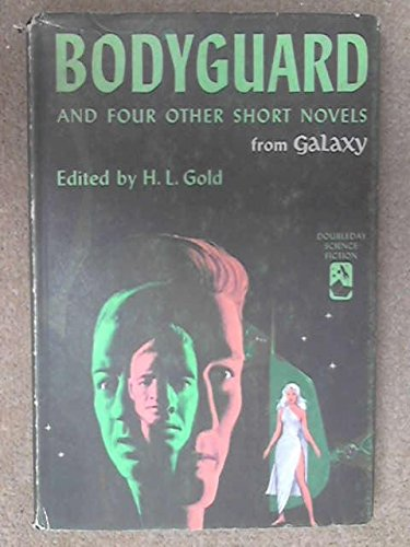 Bodyguard and Four Other Short Novels From Galaxy