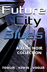 Future City Blues: A Tech Noir Collection by Simon Kewin ebook deal