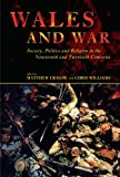 img - for Wales and War: Society, Politics and Religion in the Nineteenth and Twentieth Centuries book / textbook / text book