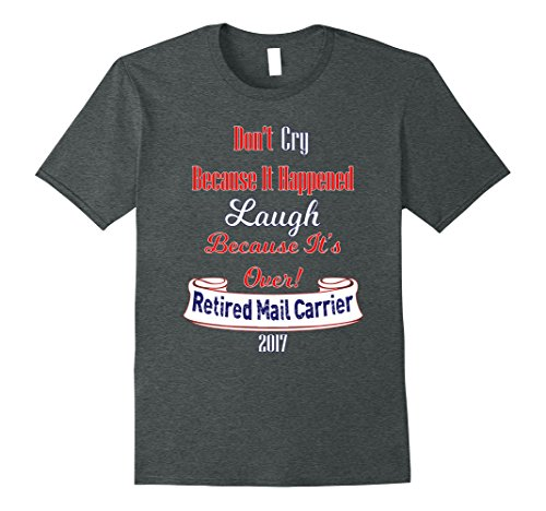 Mens Retired Mail Carrier 2017 Funny Novelty Gift Tee 3XL Dark Heather