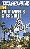 FORT MYERS & SANIBEL - The Delaplaine 2016 Long Weekend Guide (Long Weekend Guides)