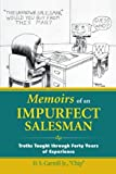 "Memoirs of an Impurfect Salesman, D. S. Carroll ""Chip"", 1466959940"