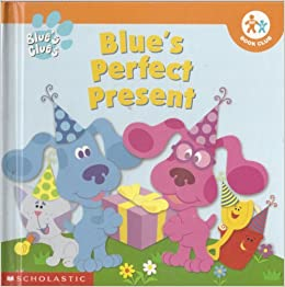 Blue\'s Perfect Present (Blue\'s Clues / Nick Jr. Book Club): Kitty ...