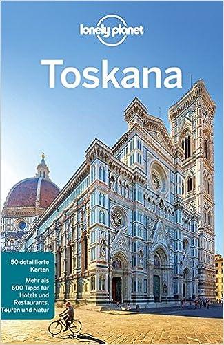 Toskana Karte Deutsch.Lonely Planet Reisefuhrer Toskana Lonely Planet Reisefuhrer