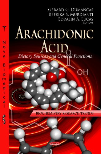 Arachidonic Acid: Dietary Sources and General Functions (Biochemistry Research Trends)