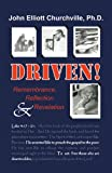 Driven! Remembrance, Reflection, and Revelation, John Elliott Churchville, 0741464276