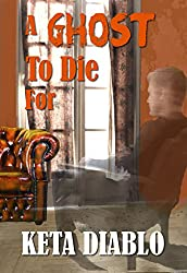 A Ghost To Die For (Contemporary Romance)