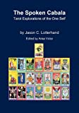 img - for The Spoken Cabala: Tarot Explorations of the One Self book / textbook / text book