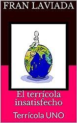 El terrícola insatisfecho: Terrícola UNO (Trilogía Terrícola FL59 nº 1) (Spanish Edition)