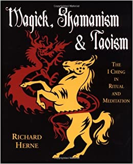 Magick shamanism and taoism the i ching in ritual meditation magick shamanism and taoism the i ching in ritual meditation richard herne 9781567182071 amazon books fandeluxe Gallery