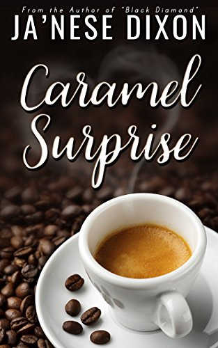 Caramel Surprise (Ready for Love Series Book 1) by [Dixon, Ja'Nese]