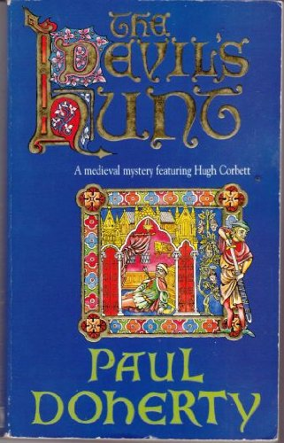 The Devil's Hunt (Hugh Corbett Mysteries, Book 10): A spellbinding medieval mystery of murder and intrigue (A Medieval Mystery Featuring Hugh Corbett)
