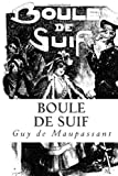 By Guy de Maupassant Boule de Suif (French Edition)