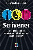 Scrivener: Texte professionell konzipieren, schreiben und veröffentlichen