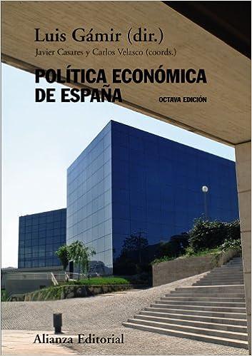 Política económica de España: Octava edición El Libro Universitario - Manuales: Amazon.es: Gámir, Luis: Libros
