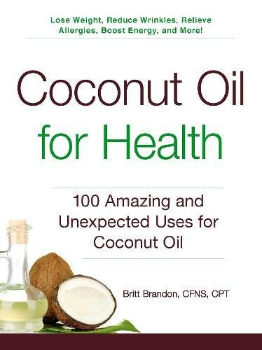 Coconut Oil for Health: 100 Amazing and Unexpected Uses for Coconut Oil - Price Coconut Oil