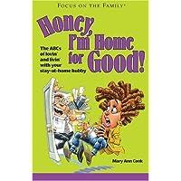 Honey, I'm Home for Good! (Focus on the Family)