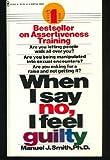 When I Say No, I Feel Guilty, Manuel J. Smith, 0553251961