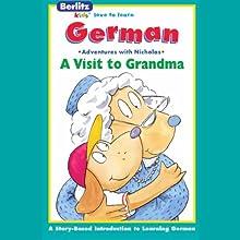 A Visit to Grandma: Berlitz Kids German, Adventures with Nicholas Audiobook by  Berlitz Narrated by  Berlitz